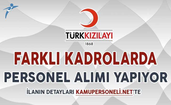 Türk Kızılayı Farklı Kadrolarda Personel Alımı Yapıyor ! Başvurular Nasıl Yapılacak?