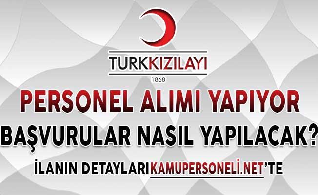 Türk Kızılayı Türkiye Genelinde Personel Alımı Yapıyor ! Kimler Başvuru Yapabilir?
