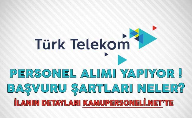 Türk Telekom Personel Alımı Yapıyor! Başvuru Şartları Neler?