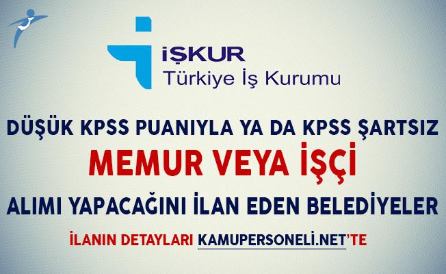 12 Belediye Düşük KPSS Puanıyla ya da KPSS Şartsız Memur ve İşçi Alımı Yapıyor