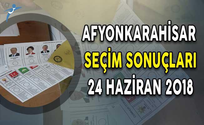 Afyonkarahisar Cumhurbaşkanlığı Seçim Sonuçları ! Afyonkarahisar Seçim Sonuçları ve Oy Oranları 24 Haziran 2018