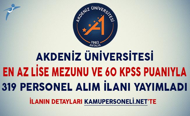 Akdeniz Üniversitesi En Az Lise Mezunu 319 Sözleşmeli Personel Alım İlanı Yayımladı