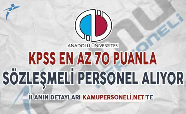 Anadolu Üniversitesi KPSS En Az 70 Puan İle Sözleşmeli Kamu Personeli Alımı Yapıyor (Yeni İlan)
