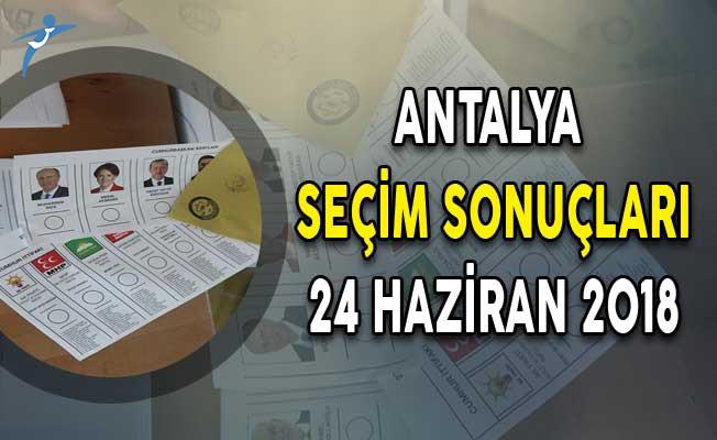 Antalya Cumhurbaşkanlığı Seçim Sonuçları ve Oy Oranları 24 Haziran 2018 ! Antalya Seçim Sonuçları