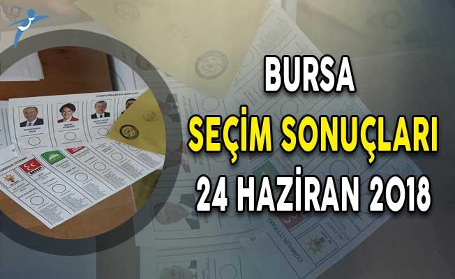 Bursa Cumhurbaşkanlığı Seçim Sonuçları ve Oy Oranları 24 Haziran 2018 ! Bursa Seçim Sonuçları