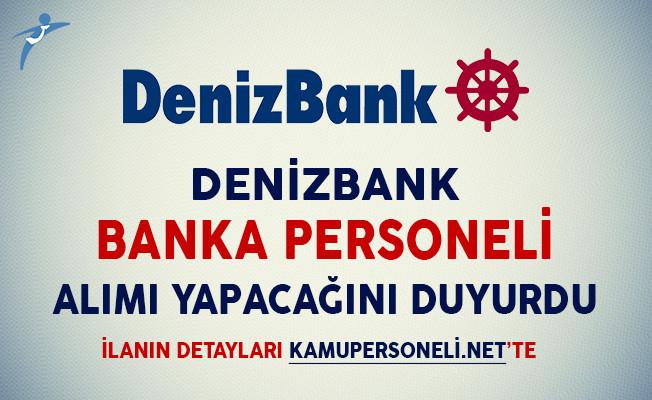 Denizbank Banka Personeli Alımı Yapacağını İlan Etti