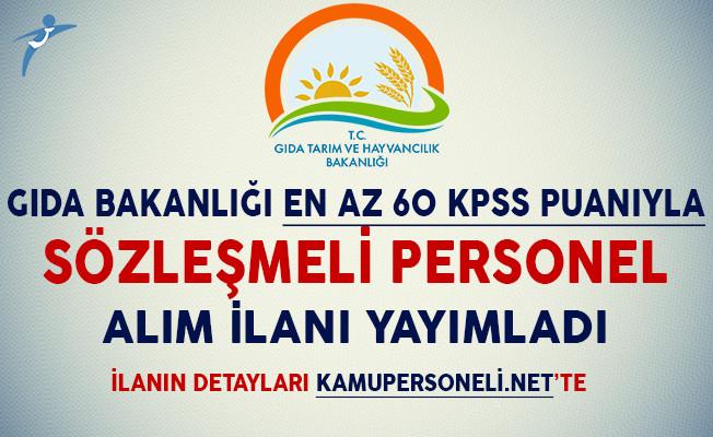 Gıda Bakanlığı En Az 60 KPSS Puanıyla Sözleşmeli Personel Alım İlanı Yayımladı