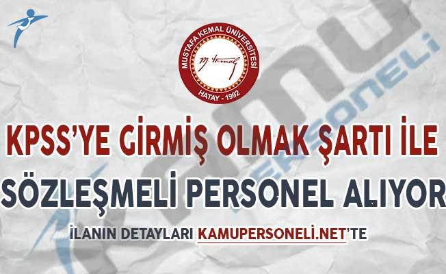 Hatay Mustafa Kemal Üniversitesi KPSS Puan Şartı İle Sözleşmeli Personel Alımı Yapıyor