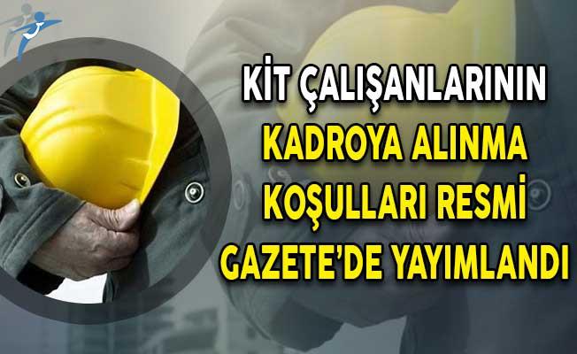 KİT Çalışanlarının Kadroya Alınma Koşulları Resmi Gazete'de Yayımlandı