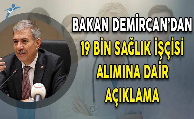 Sağlık Bakanı Ahmet Demircan'dan 19 Bin Sağlık İşçisi Alımına Dair Açıklama