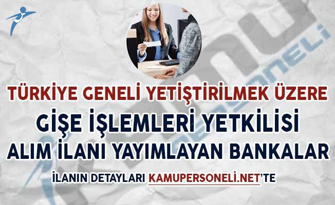 Türkiye Geneli Yetiştirilmek Üzere Gişe İşlemleri Yetkilisi Alım İlanı Yayımlayan Bankalar