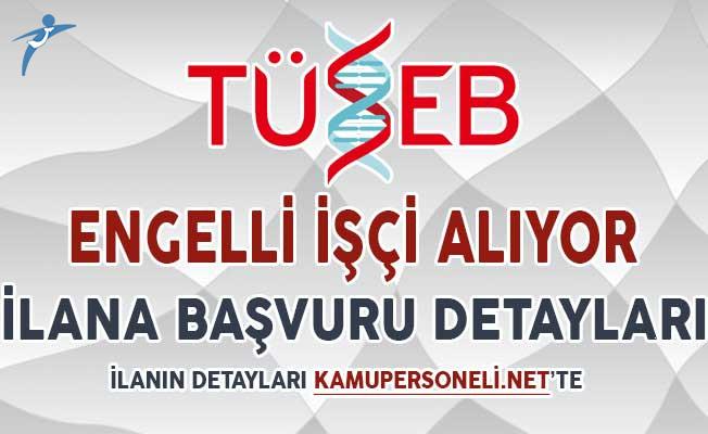 TÜSEB Engelli İşçi Alım İlanı DPB'de Yayımlandı