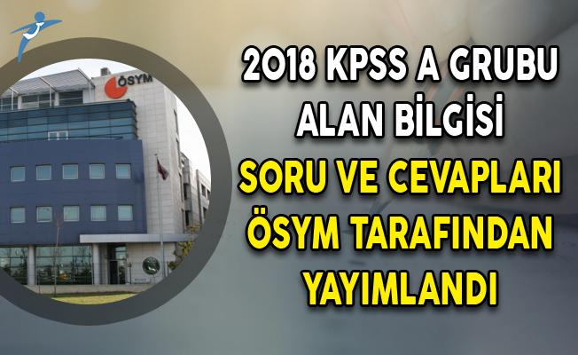 2018 KPSS A Grubu Alan Bilgisi Soru ve Cevapları ÖSYM Tarafından Yayımlandı
