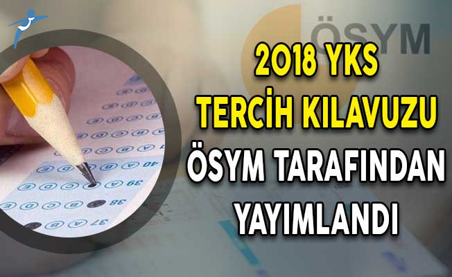 2018 YKS Tercih Kılavuzu ÖSYM Tarafından Yayımlandı
