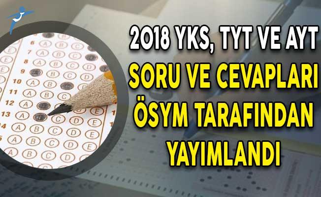 2018 YKS TYT ve AYT Soru ve Cevapları ÖSYM Tarafından Yayımlandı