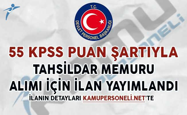 55 KPSS Puan Şartıyla Tahsildar Memuru Alım İlanı Yayımlandı