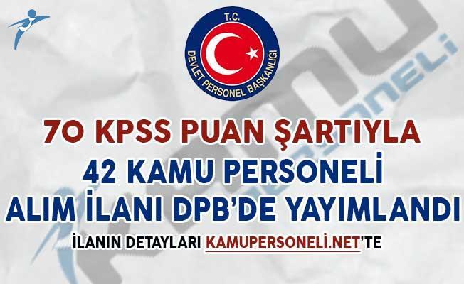 70 KPSS Puanıyla 42 Kamu Personeli Alım İlanı DPB'de Yayımlandı