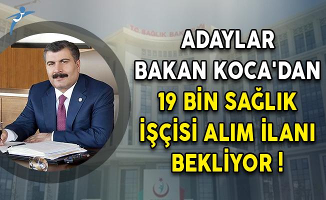 Adaylar Bakan Fahrettin Koca'dan 19 Bin Sağlık İşçisi Alım İlanı Bekliyor!