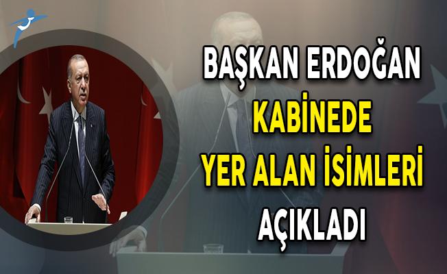 Başkan Erdoğan Kabinede Yer Alan İsimleri Açıkladı