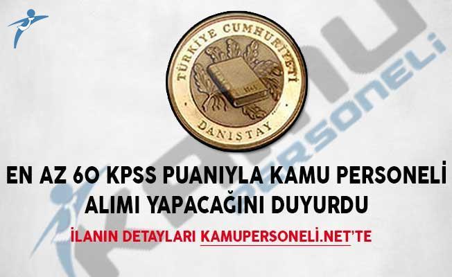 Danıştay Başkanlığı En az 60 KPSS Puanıyla Kamu Personeli Alımı Yapacağını Duyurdu