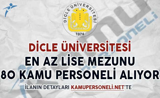 Dicle Üniversitesi En Az Lise Mezunu 80 Kamu Personeli Alıyor