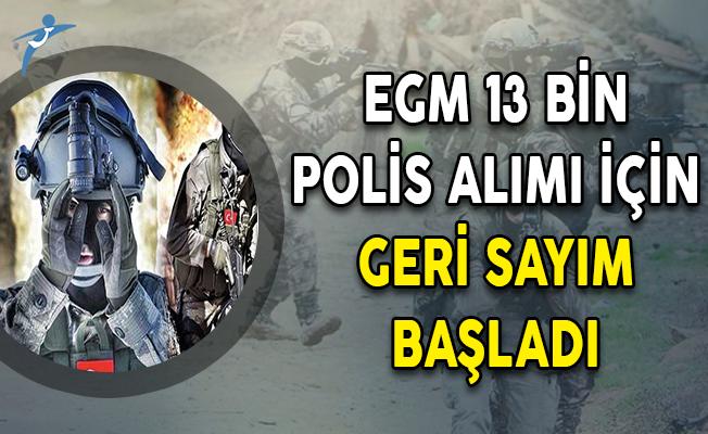 EGM 13 Bin Polis Alımı İçin Geri Sayım Başladı ! PÖH Talepleri Artıyor...