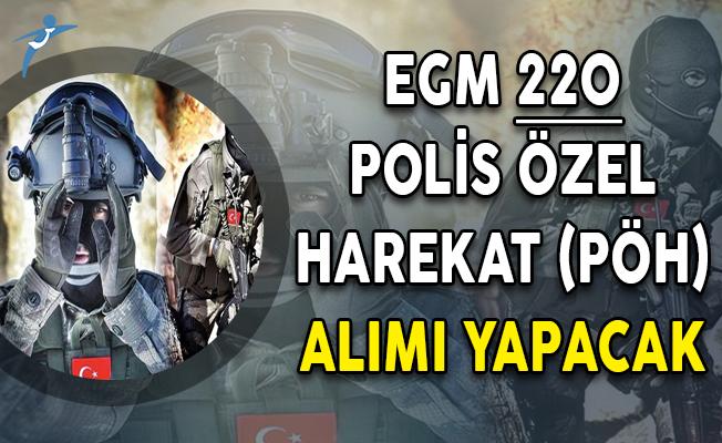 EGM 220 Polis Özel Harekat (PÖH) Alımı Yapacak