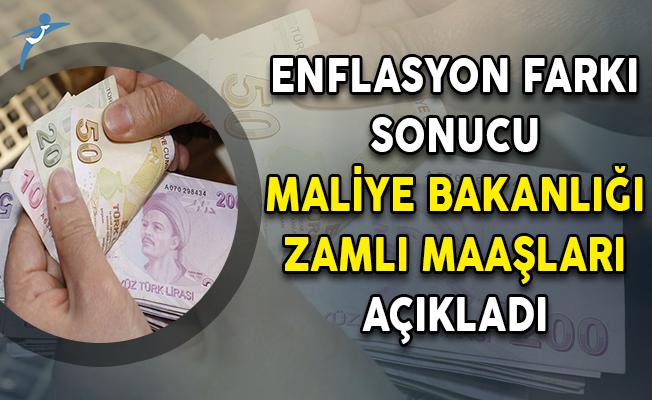 Enflasyon Farkı Sonucu Maliye Bakanlığı Zamlı Maaşları Açıkladı