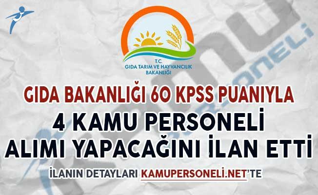 Gıda, Tarım Ve Hayvancılık Bakanlığı 60 KPSS Puanıyla 4 Kamu Personeli Alımı Yapacak