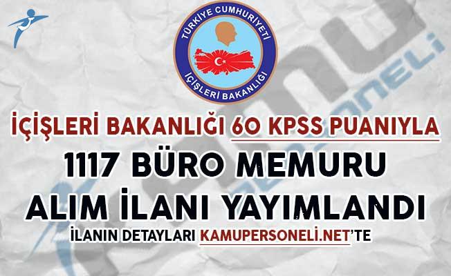İçişleri Bakanlığı 60 KPSS Puanıyla 1117 Sözleşmeli Büro Memuru Alım İlanı Yayımlandı
