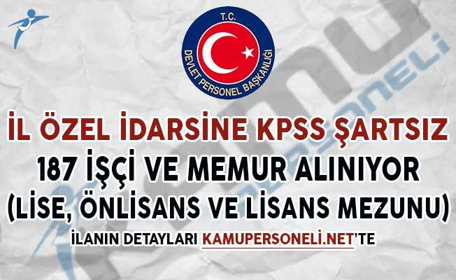 İl Özel İdaresine KPSS Şartsız 187 Memur ve İşçi Alımı Yapılıyor