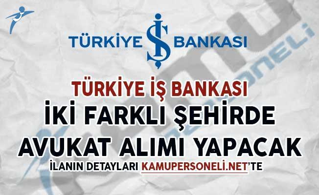 İş Bankası Avukat Alım İlanı Yayımladı