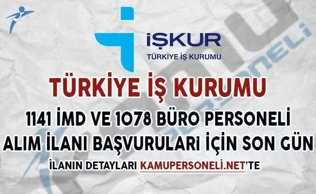 İşkur 1141 İMD ve 1078 Büro Personeli Alım İlanına Başvurular İçin Son Gün