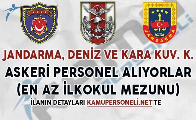 Jandarma, Kara ve Deniz Kuvvetlerine Askeri Personel Alım İlanları