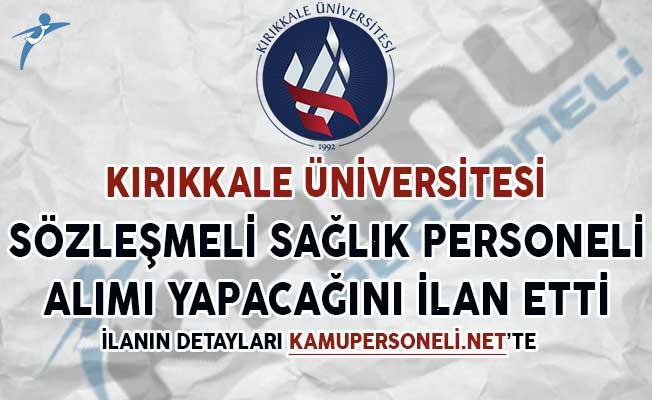 Kırıkkale Üniversitesi Sağlık Personeli Alım İlanı Yayımladı