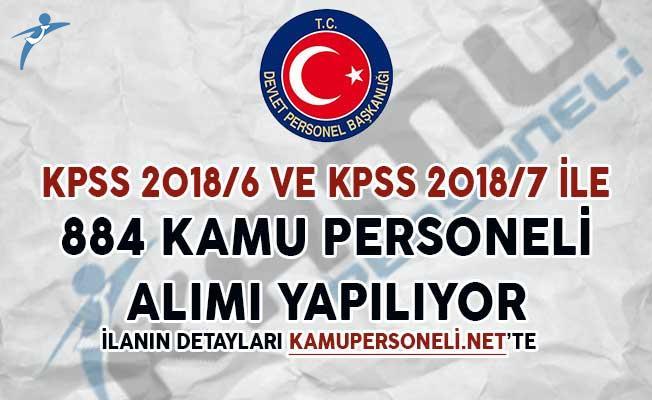 KPSS 2018/6 ve KPSS 2018/7 İle 884 Kamu Personeli Alımı Yapılıyor