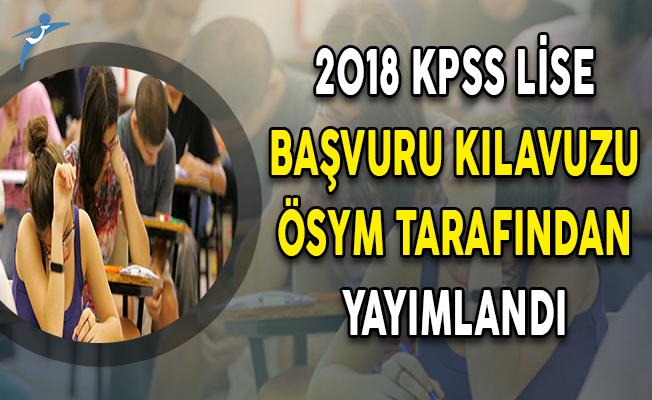 ÖSYM 2018 KPSS Lise Başvuru Kılavuzunu Yayımladı