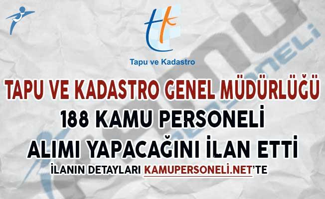 Tapu ve Kadastro Genel Müdürlüğü 188 Kamu Personeli Alımı Yapacağını İlan Etti