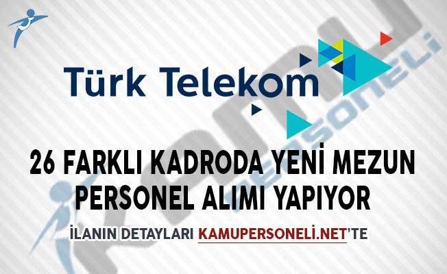 Türk Telekom 26 Farklı Kadroda Yeni Mezun Personel Alımı Yapıyor!