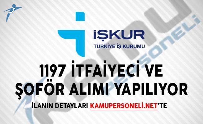 1197 İtfaiyeci ve Şoför Alımı Yapılıyor! (İŞKUR Üzerinden)