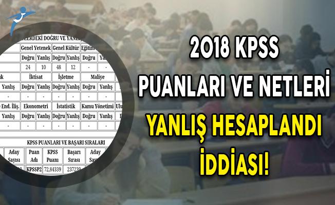 2018 KPSS Puanları ve Netleri Yanlış Hesaplandı İddiası! ÖSYM'den Açıklama Bekleniyor