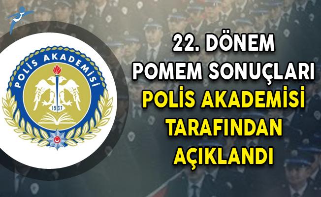 22. Dönem POMEM Sonuçları Polis Akademisi Tarafından Açıklandı