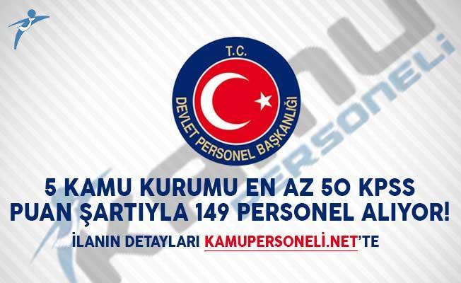 5 Kamu Kurumu En Az 50 KPSS Puan Şartıyla 149 Personel Alıyor!