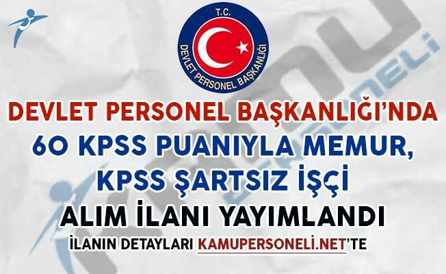60 KPSS Puanıyla Memur ve KPSS Şartsız İşçi Alım İlanı Yayımlandı