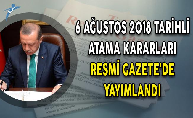 6 Ağustos 2018 Tarihli Atama Kararları Resmi Gazete'de Yayımlandı!
