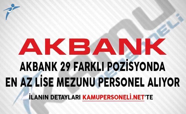 Akbank 29 Farklı Pozisyonda En Az Lise Mezunu Personel Alıyor!