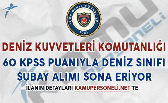 Deniz Kuvvetleri Komutanlığı 60 KPSS İle Muvazzaf Subay Alım İlanı Sona Eriyor