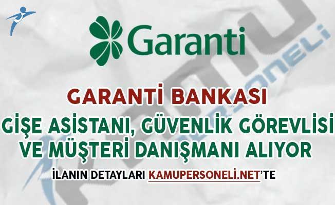 Garanti Bankası Güvenlik Görevlisi, Müşteri Danışmanı ve Gişe Asistanı Alım İlanı Yayımladı