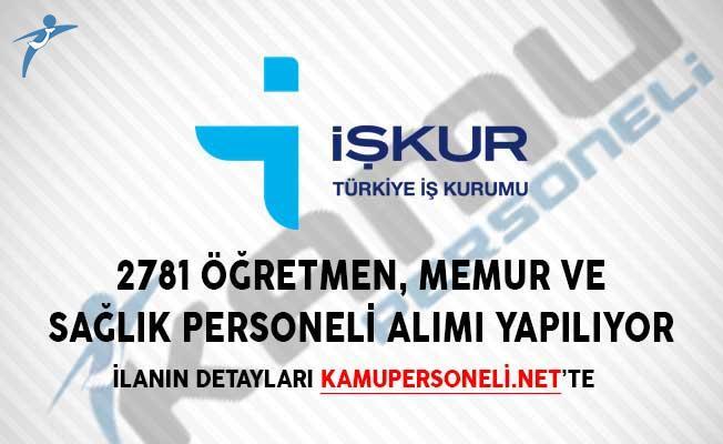 İŞKUR'da Yayımlandı! 2781 Öğretmen, Memur ve Sağlık Personeli Alımı Yapılıyor