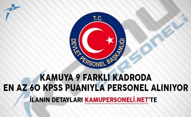 Kamuya 9 Farklı Kadroda En Az 60 KPSS Puanıyla Personel Alımı Yapılıyor!